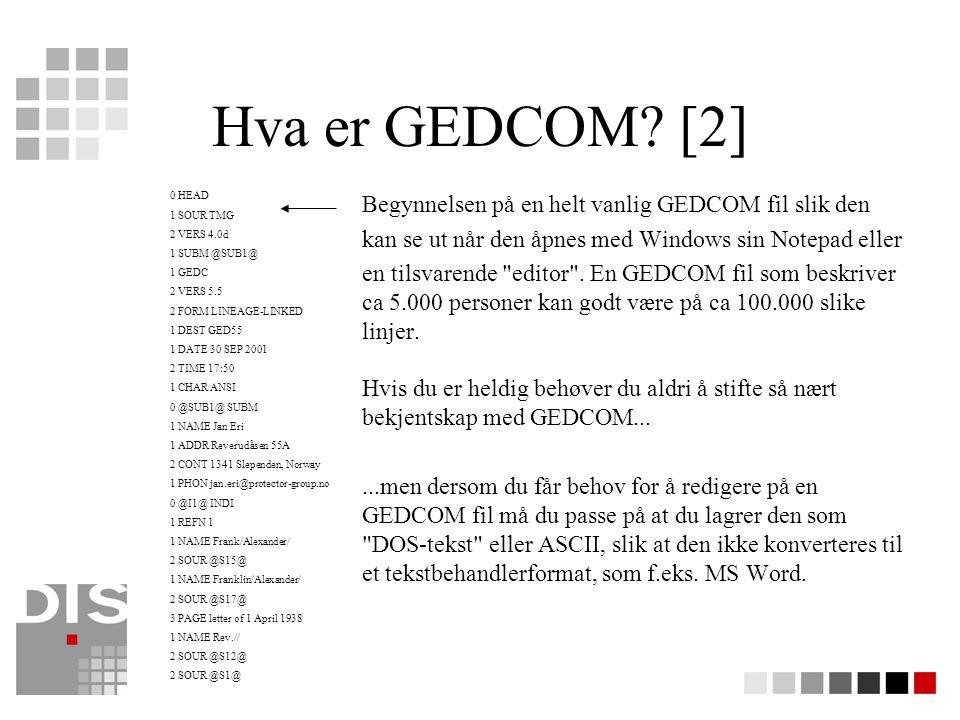 Hva er GEDCOM [2] Begynnelsen på en helt vanlig GEDCOM fil slik den